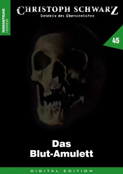 E-Book Christoph Schwarz 45: Das Blut-Amulett