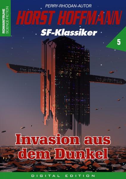 E-Book Horst Hoffmann SF-Klassiker 05: Invasion aus dem Dunkel