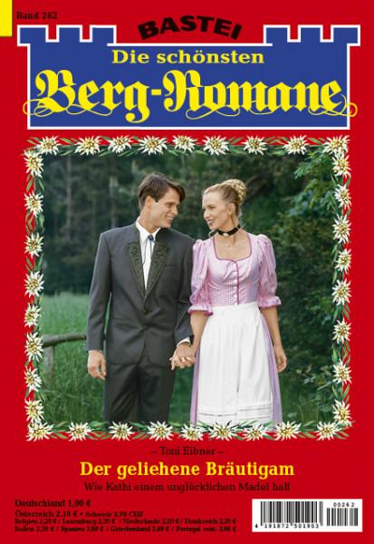 Die schönsten Berg-Romane 262: Der geliehene Bräutigam