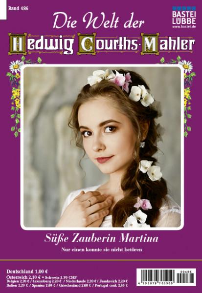 Die Welt der Hedwig Courths-Mahler 486: Süße Zauberin Martina