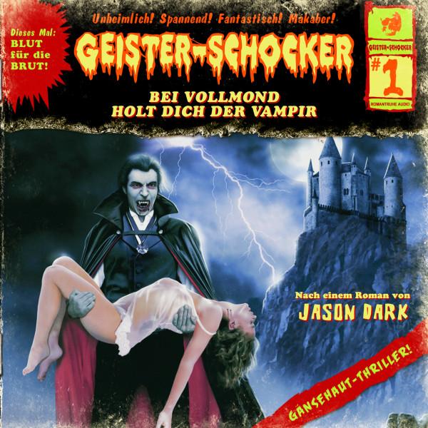 MP3-DOWNLOAD Geister-Schocker 01: Bei Vollmond holt dich der Vampir