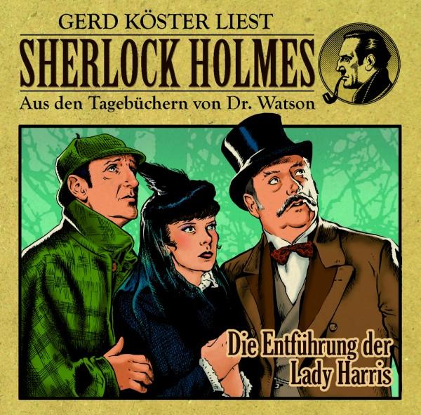 Sherlock Holmes-Aus den Tagebüchern von Dr. Watson - Hörbuch: Die Entführung der Lady Harris