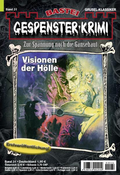 Gespenster-Krimi 31: Visionen der Hölle (1. Teil)