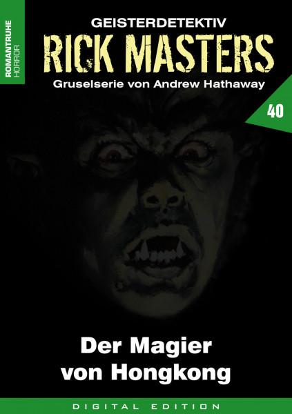 E-Book Rick Masters 40: Der Magier von Hongkong