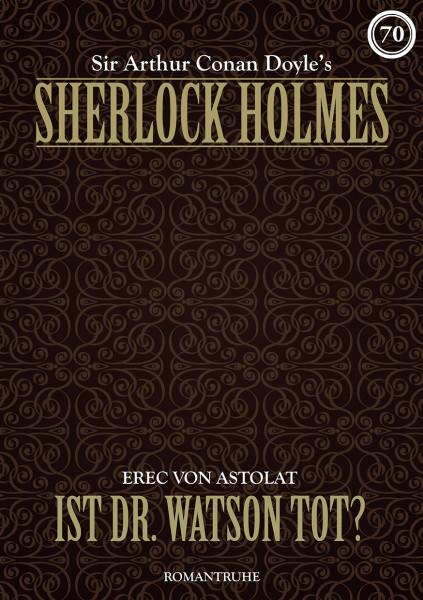 E-Book Sherlock Holmes 70: Ist Dr. Watson tot?
