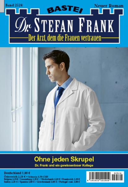 Dr. Stefan Frank 2524: Ohne jeden Skrupel