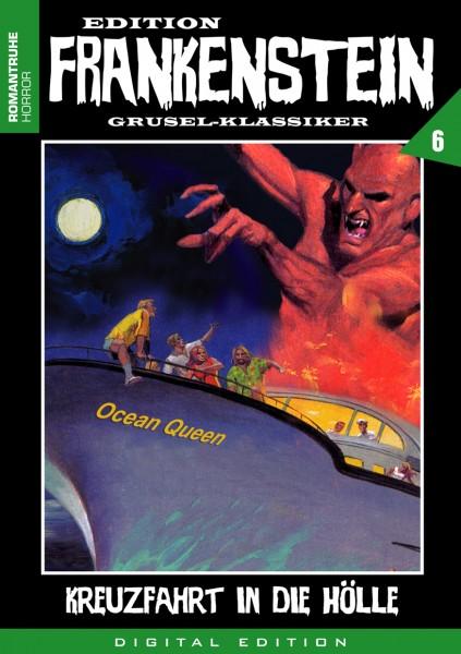 E-Book Edition Frankenstein 6: Kreuzfahrt in die Hölle
