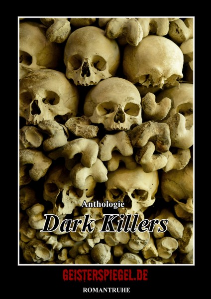 Geisterspiegel Anthologie 8: Dark Killers