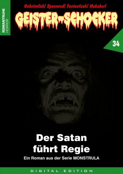 E-Book Geister-Schocker 34: Der Satan führt Regie (Monstrula 8)