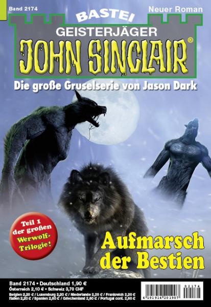 John Sinclair 2174: Aufmarsch der Bestien (1. Teil der großen Werwolf-Trilogie)