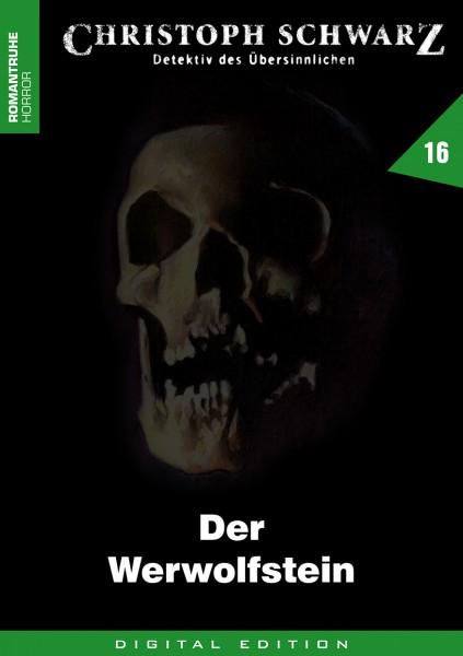 E-Book Christoph Schwarz 16: Der Werwolfstein