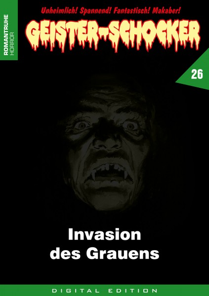 E-Book Geister-Schocker 26: Invasion des Grauens