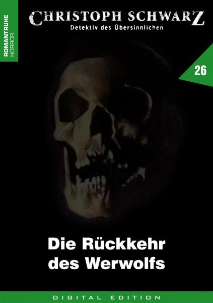 E-Book Christoph Schwarz 26: Die Rückkehr des Werwolfs