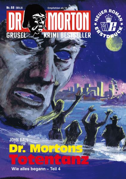 Dr. Morton 68: Dr. Mortons Totentanz