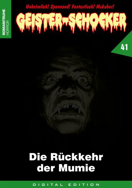 E-Book Geister-Schocker 41: Die Rückkehr der Mumie
