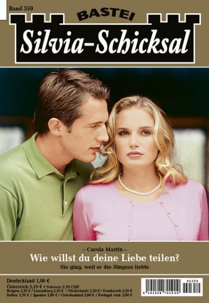 Silvia-Schicksal 359: Wie willst du deine Liebe teilen