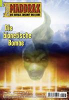Maddrax 527: Die bionetische Bombe (2. Teil)