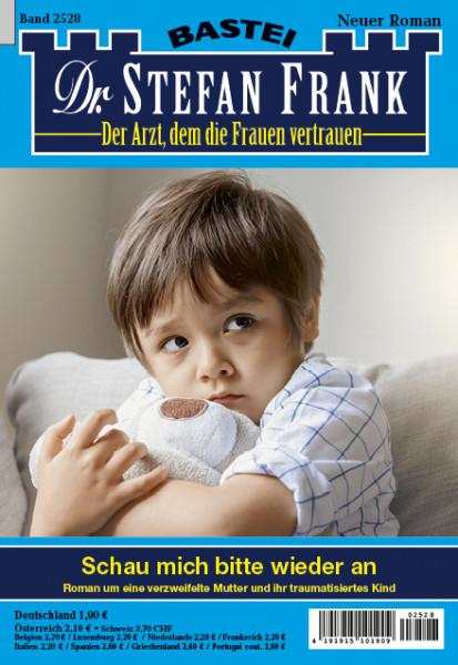 Dr. Stefan Frank 2528: Schau mich bitte wieder an