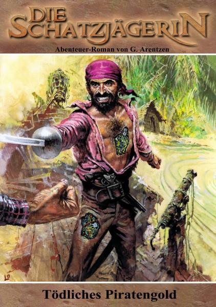 E-Book Die Schatzjägerin 29: Tödliches Piratengold