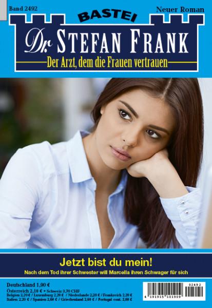 Dr. Stefan Frank 2492: Jetzt bist du mein!
