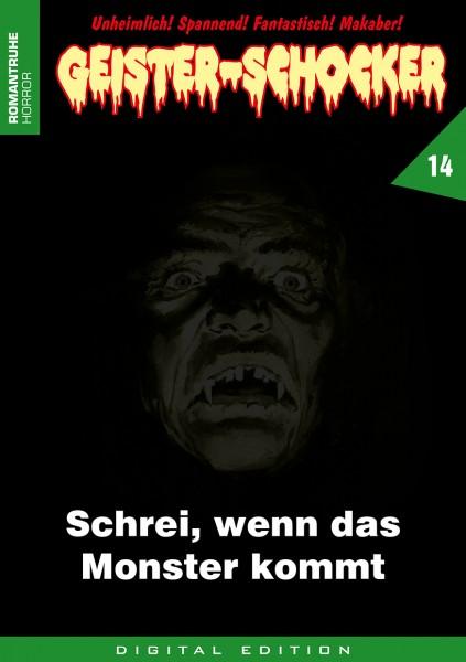 E-Book Geister-Schocker 14: Schrei, wenn das Monster kommt