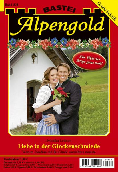 Alpengold 324: Liebe in der Glockenschmiede