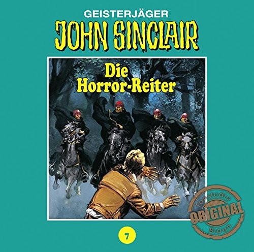 John Sinclair Tonstudio-Braun CD 07: Die Horror-Reiter