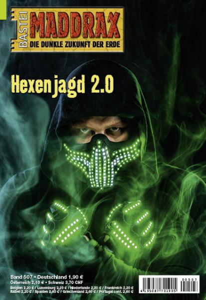 Maddrax 507: Hexenjagd 2.0