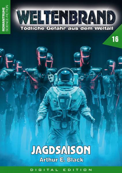 E-Book Weltenbrand 16: Jagdsaison
