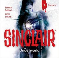 Sinclair - Underworld 2: Rausch