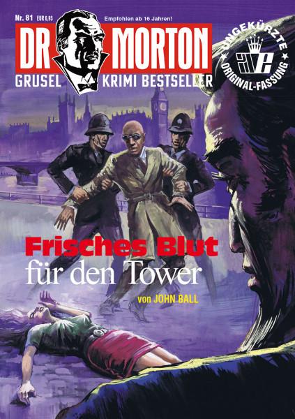 Dr. Morton 81: Frisches Blut für den Tower