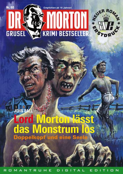 Ebook Dr. Morton 60: Lord Morton lässt das Monstrum los