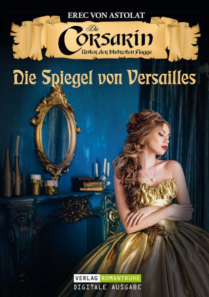 E-Book Die Corsarin 05: Die Spiegel von Versailles