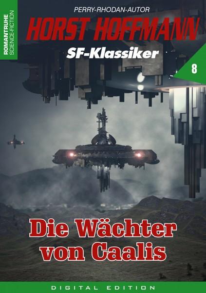 E-Book Horst Hoffmann SF-Klassiker 8: Die Wächter von Caalis