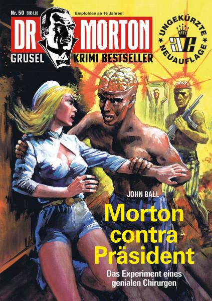Dr. Morton 50: Morton contra Präsident