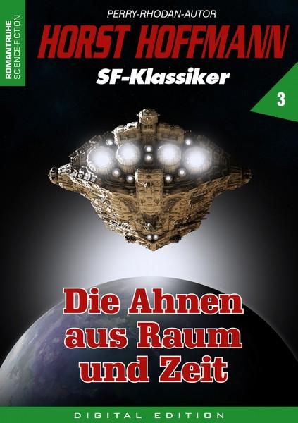 E-Book Horst Hoffmann SF-Klassiker 03: Die Ahnen aus Raum und Zeit