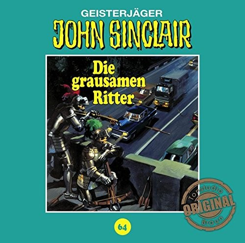 John Sinclair Tonstudio-Braun CD 64: Die grausamen Ritter (Teil 1)