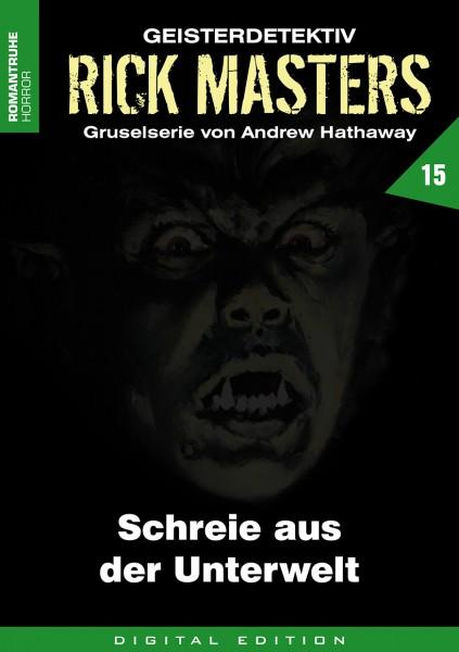 E-Book Rick Masters 15: Schreie aus der Unterwelt