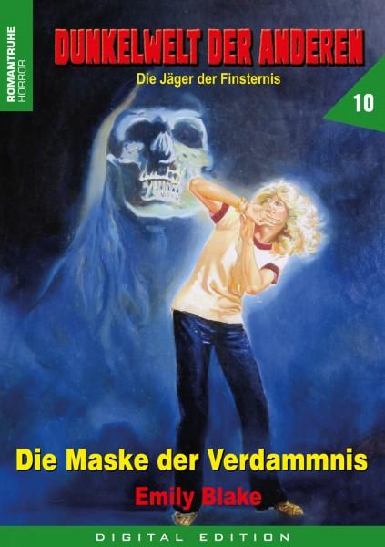 E-Book Dunkelwelt der Anderen 10: Die Maske der Verdammnis