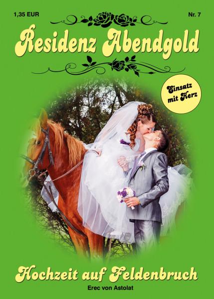 Residenz Abendgold 7: Hochzeit auf Feldenbruch