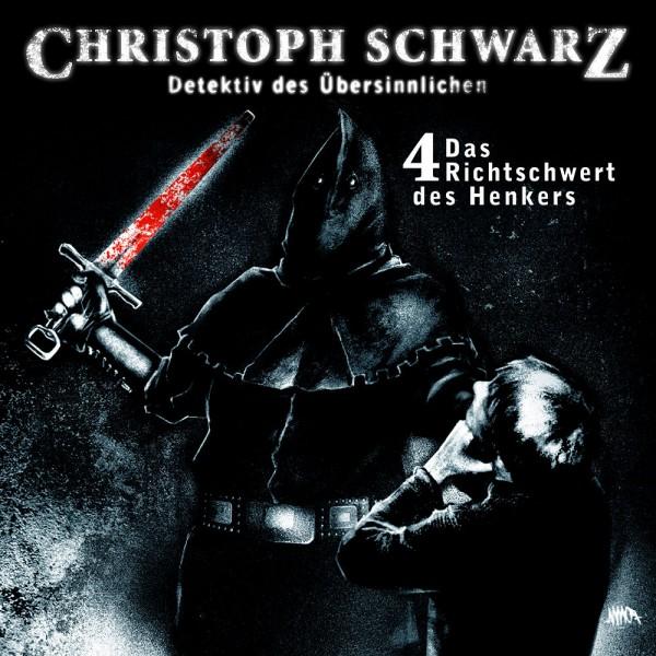 MP3-DOWNLOAD Christoph Schwarz-Hörspiel 4: Das Richtschwert des Henkers