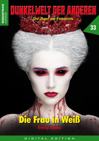 E-Book Dunkelwelt der Anderen 33: Die Frau in Weiß