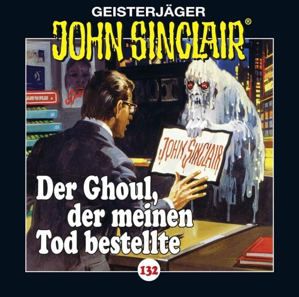 John Sinclair CD 132: Der Ghoul, der meinen Tod bestellte