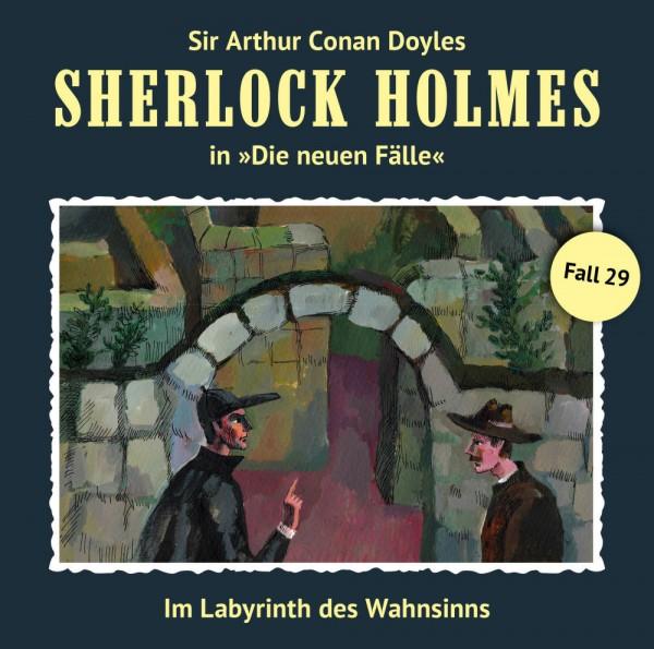Sherlock Holmes-Neue Fälle CD 29: Im Labyrinth des Wahnsinns