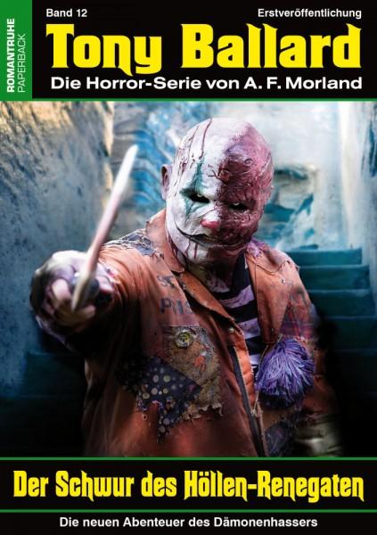 Tony Ballard-Neue Abenteuer 12: Der Schwur des Höllen-Renegaten