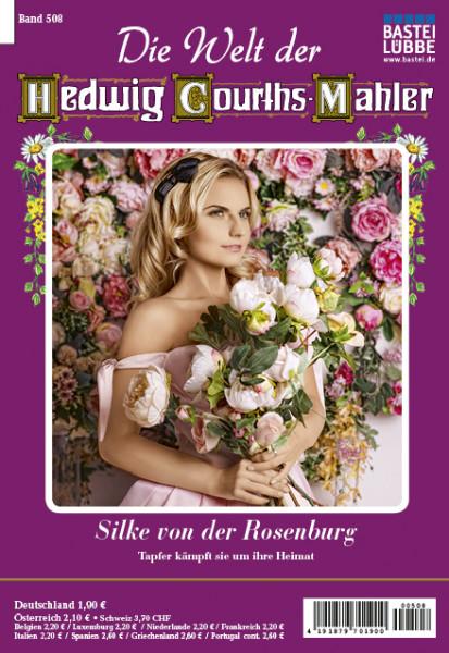 Die Welt der Hedwig Courths-Mahler 508: Silke von der Rosenburg