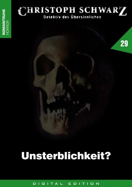E-Book Christoph Schwarz 29: Unsterblichkeit?