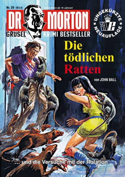 Dr. Morton 36: Die tödlichen Ratten