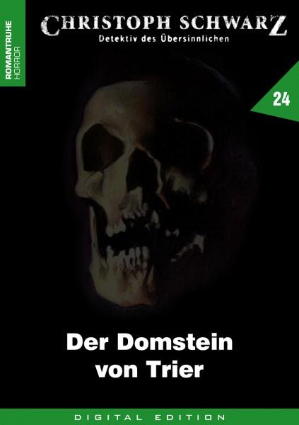 E-Book Christoph Schwarz 24: Der Domstein von Trier