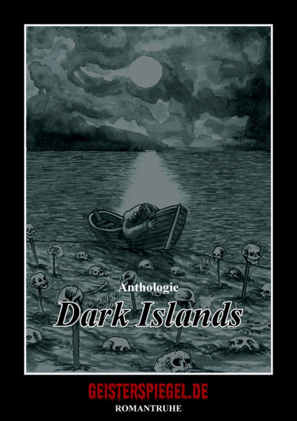 Geisterspiegel Anthologie 9: Dark Islands